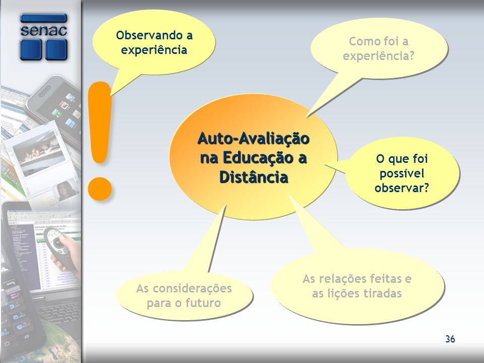 ! Auto-Avaliação na Educação a Distância Observando a experiência