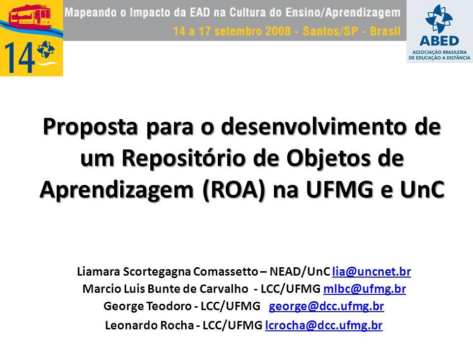 Proposta para o desenvolvimento de um Repositório de Objetos de Aprendizagem (ROA) na UFMG e UnC