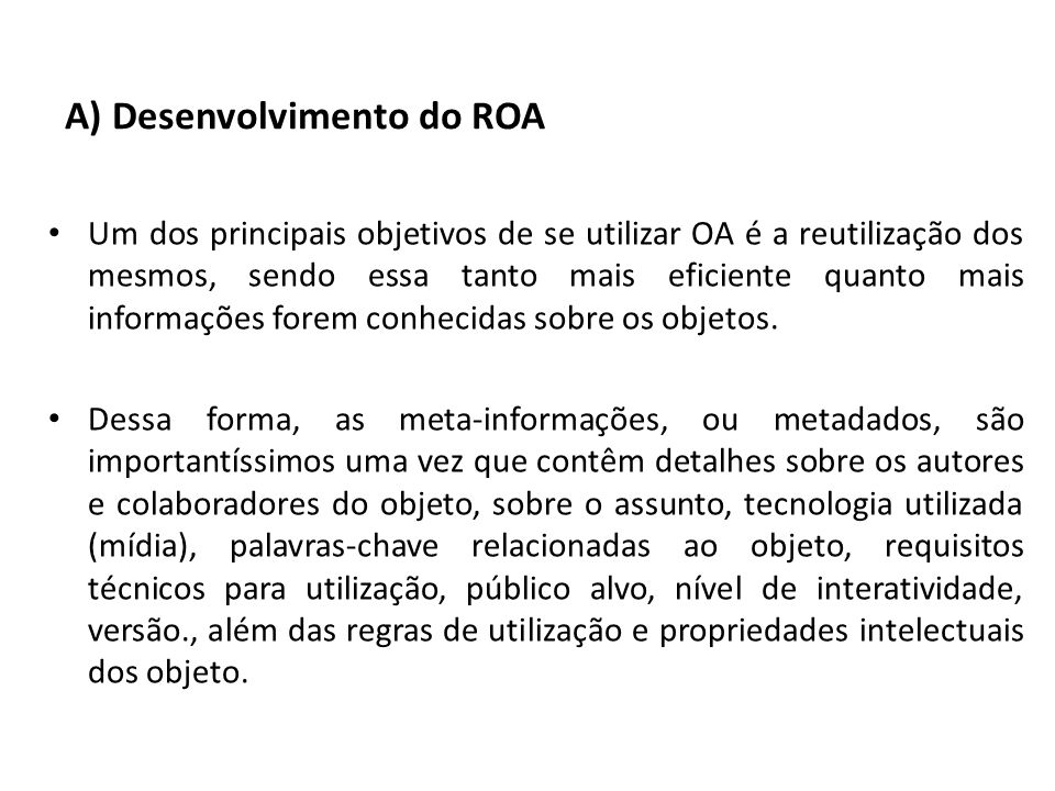 A) Desenvolvimento do ROA