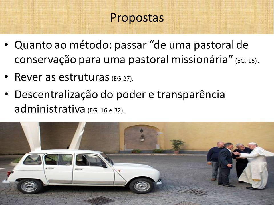 Propostas Quanto ao método: passar de uma pastoral de conservação para uma pastoral missionária (EG, 15).