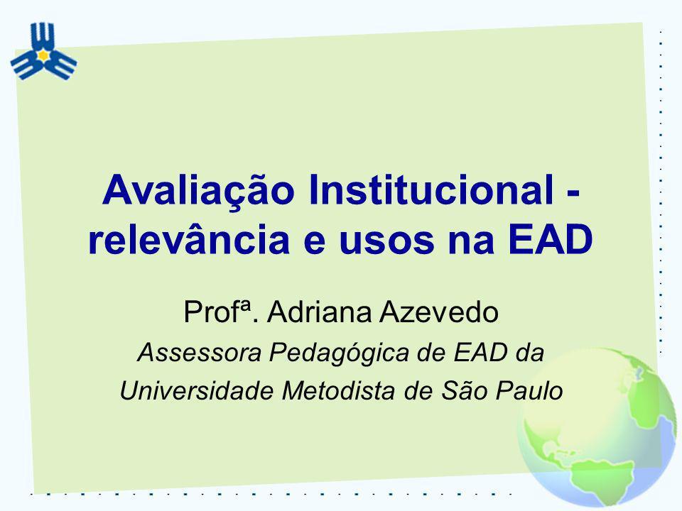 Avaliação Institucional - relevância e usos na EAD