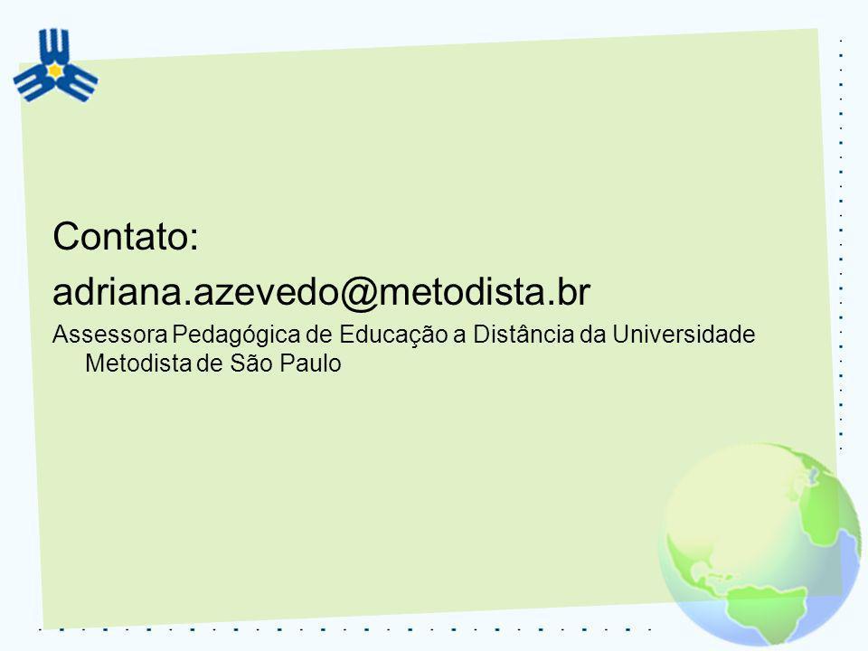 Contato: adriana.azevedo@metodista.br