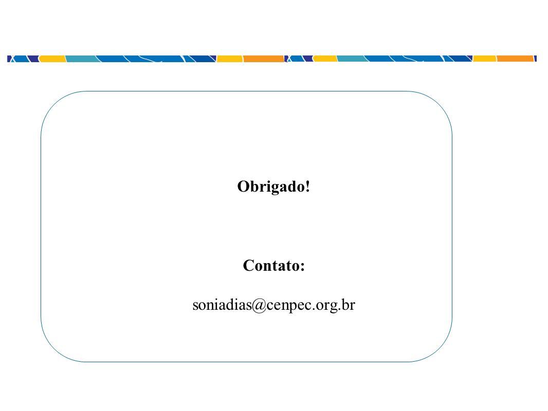 Obrigado! Contato: soniadias@cenpec.org.br