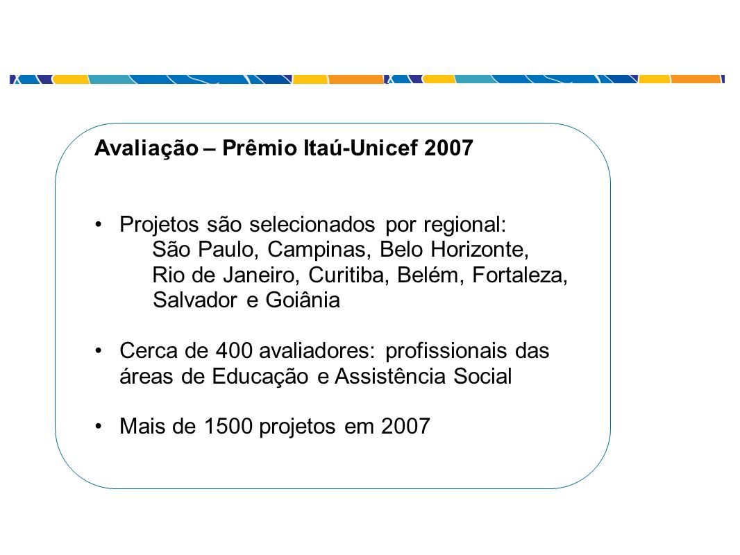 Avaliação – Prêmio Itaú-Unicef 2007