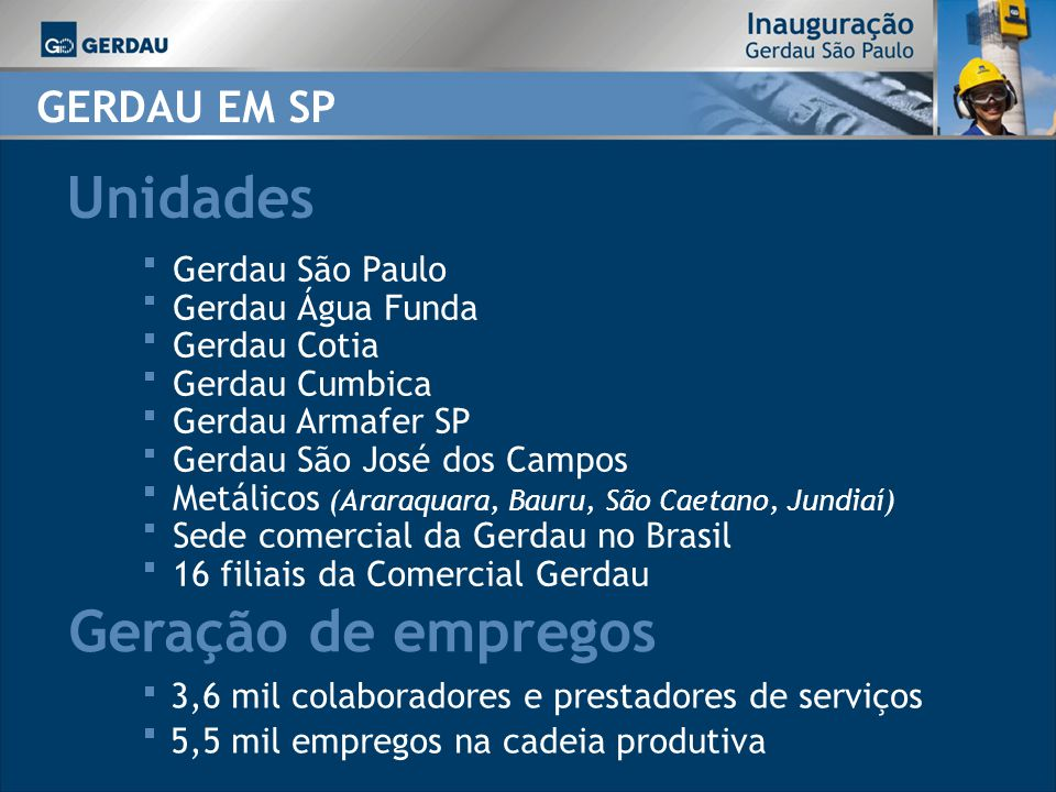 Unidades Geração de empregos GERDAU EM SP Gerdau São Paulo