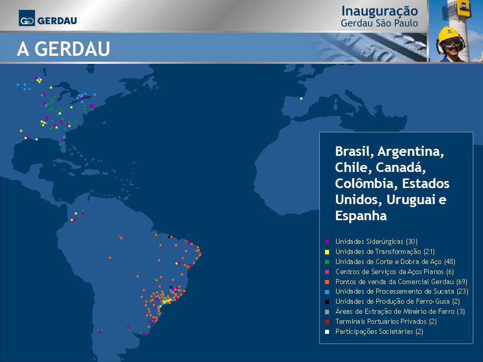 A GERDAU Brasil, Argentina, Chile, Canadá, Colômbia, Estados Unidos, Uruguai e Espanha