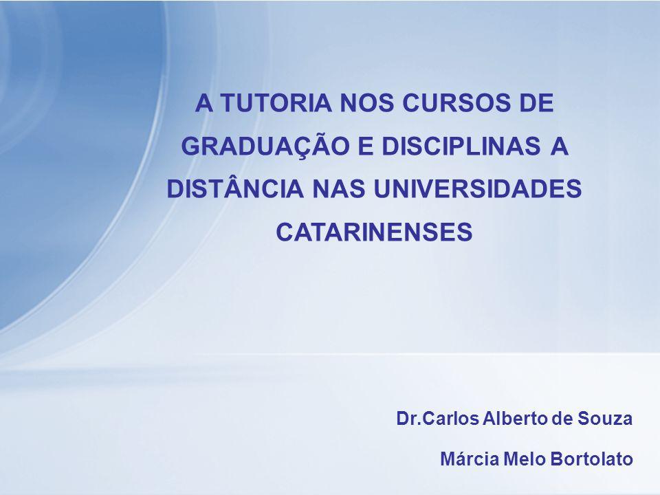 A TUTORIA NOS CURSOS DE GRADUAÇÃO E DISCIPLINAS A DISTÂNCIA NAS UNIVERSIDADES CATARINENSES