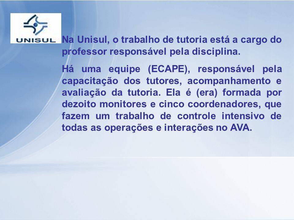 Na Unisul, o trabalho de tutoria está a cargo do professor responsável pela disciplina.