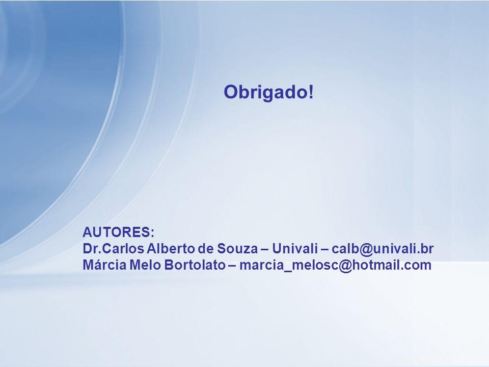 Obrigado!AUTORES: Dr.Carlos Alberto de Souza – Univali – calb@univali.br.