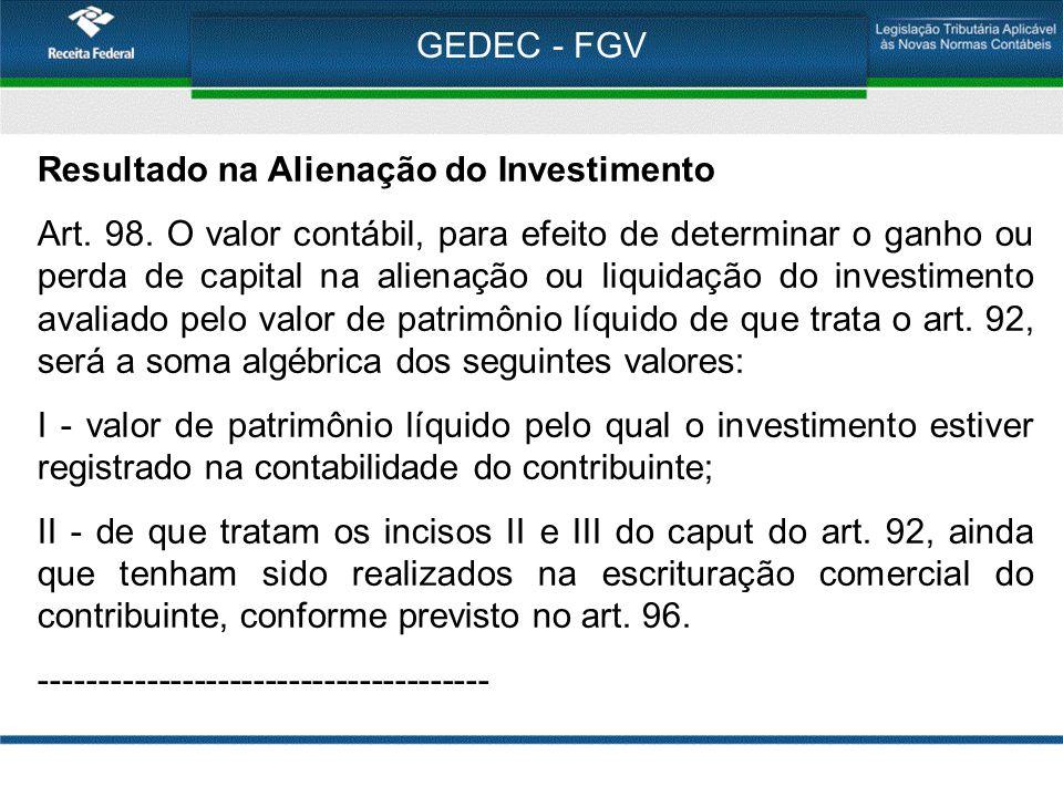 GEDEC - FGV Resultado na Alienação do Investimento.