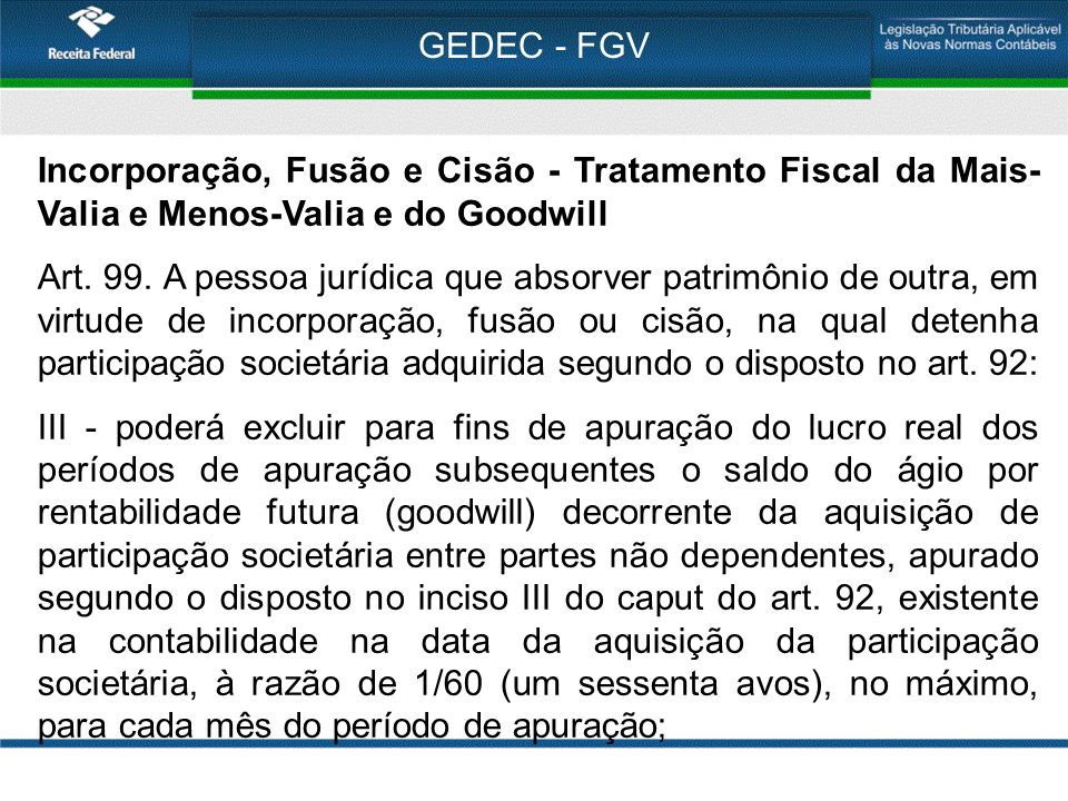 GEDEC - FGV Incorporação, Fusão e Cisão - Tratamento Fiscal da Mais-Valia e Menos-Valia e do Goodwill.