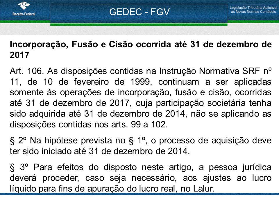 GEDEC - FGV Incorporação, Fusão e Cisão ocorrida até 31 de dezembro de 2017.