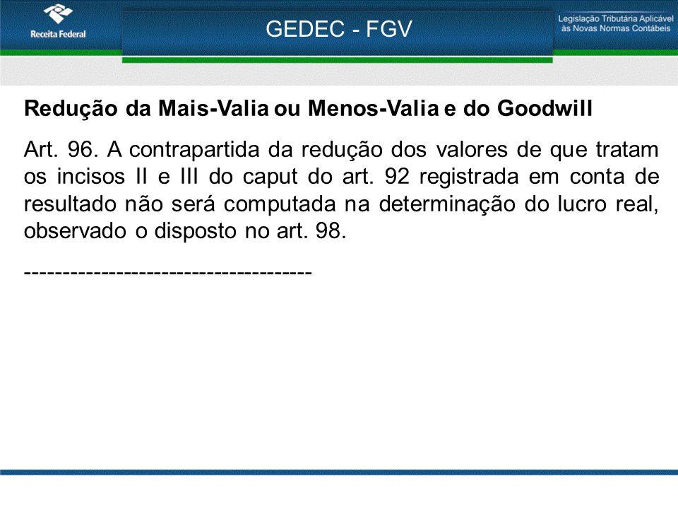 GEDEC - FGV Redução da Mais-Valia ou Menos-Valia e do Goodwill.