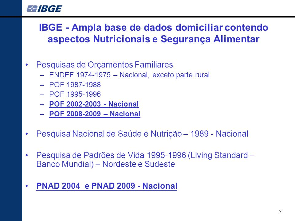 IBGE - Ampla base de dados domiciliar contendo aspectos Nutricionais e Segurança Alimentar