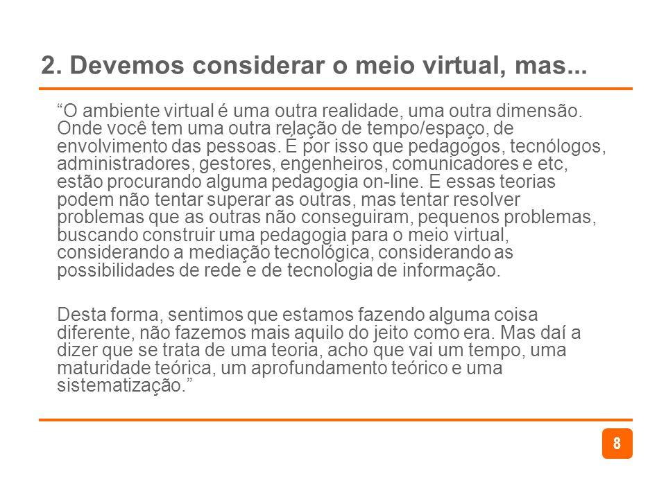 2. Devemos considerar o meio virtual, mas...