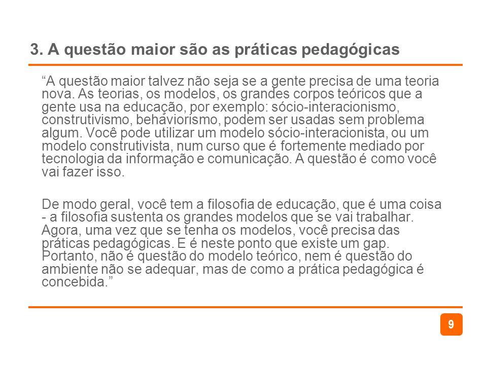 3. A questão maior são as práticas pedagógicas