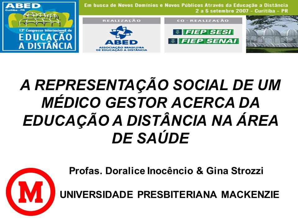 A REPRESENTAÇÃO SOCIAL DE UM MÉDICO GESTOR ACERCA DA EDUCAÇÃO A DISTÂNCIA NA ÁREA DE SAÚDE