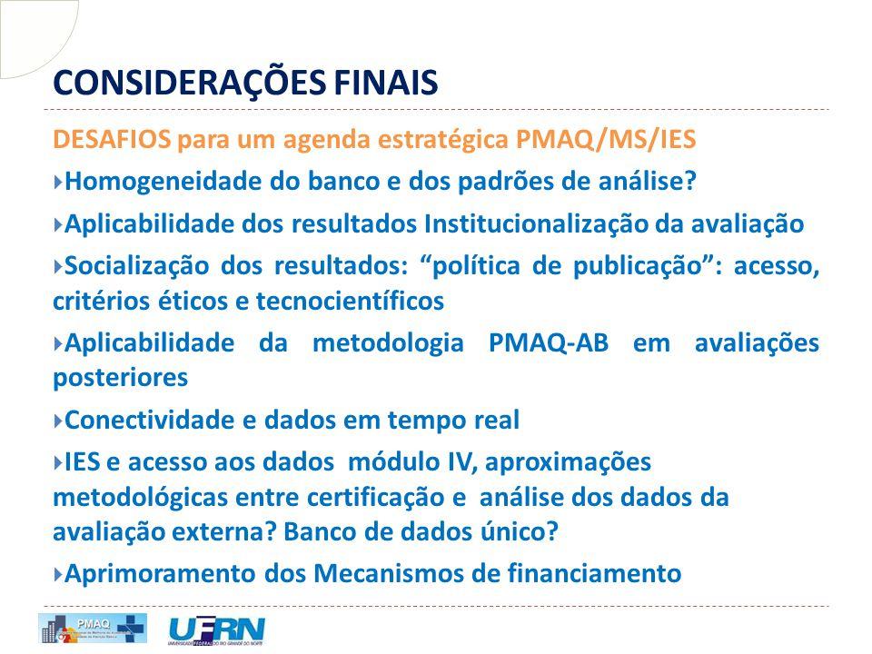CONSIDERAÇÕES FINAIS DESAFIOS para um agenda estratégica PMAQ/MS/IES