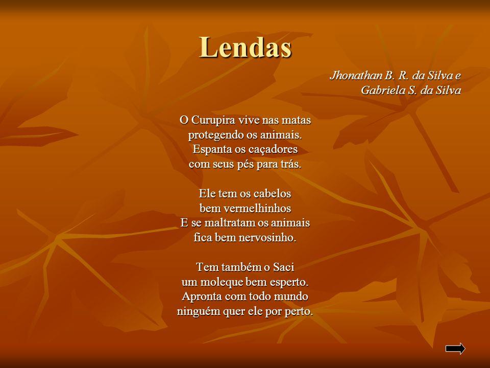 Lendas Jhonathan B. R. da Silva e Gabriela S. da Silva
