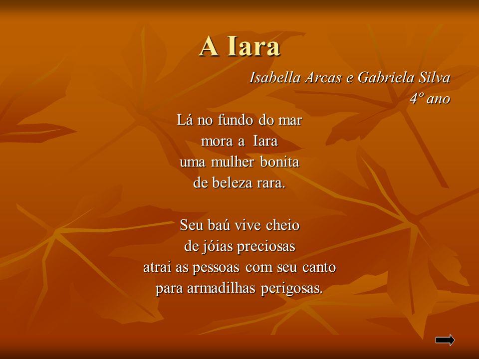 A Iara Isabella Arcas e Gabriela Silva 4º ano Lá no fundo do mar