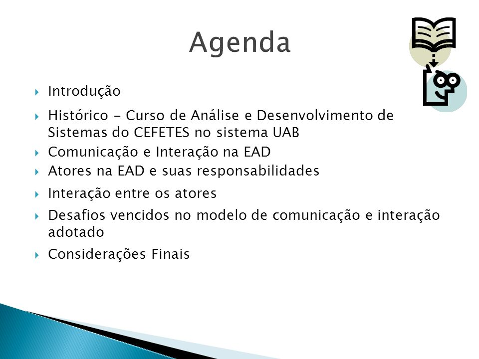 Agenda Introdução. Histórico - Curso de Análise e Desenvolvimento de Sistemas do CEFETES no sistema UAB.