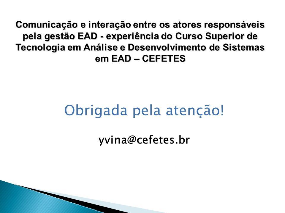 Obrigada pela atenção! yvina@cefetes.br