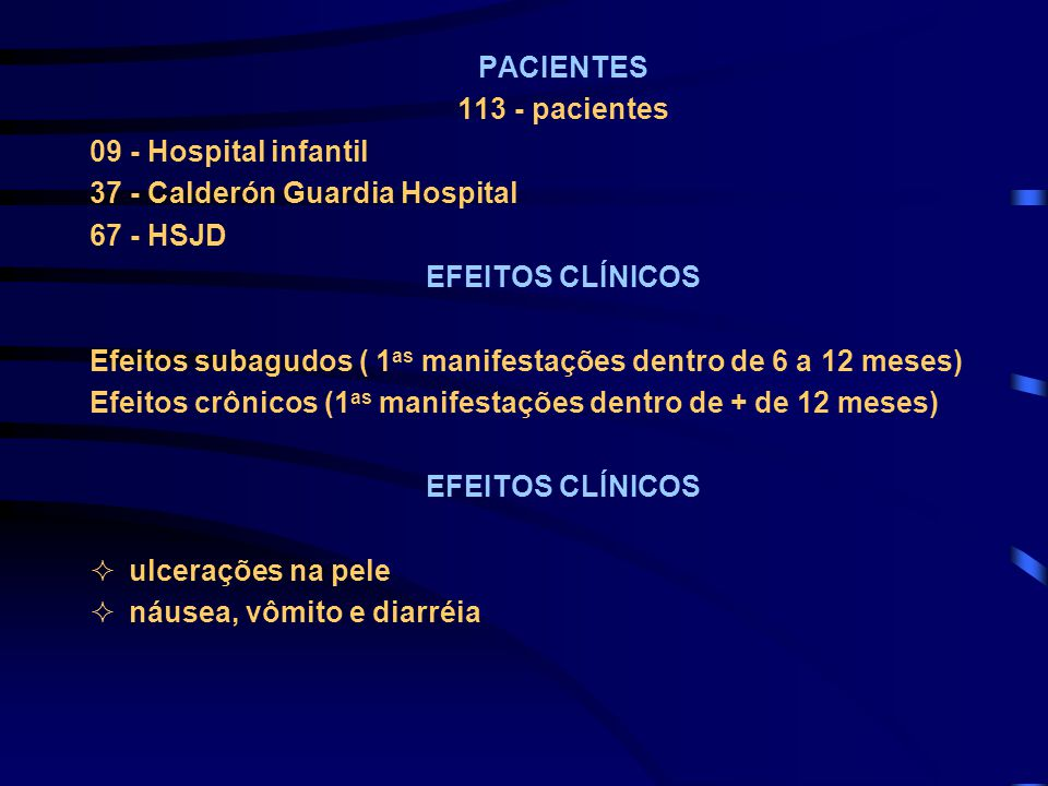 PACIENTES 113 - pacientes. 09 - Hospital infantil. 37 - Calderón Guardia Hospital. 67 - HSJD. EFEITOS CLÍNICOS.