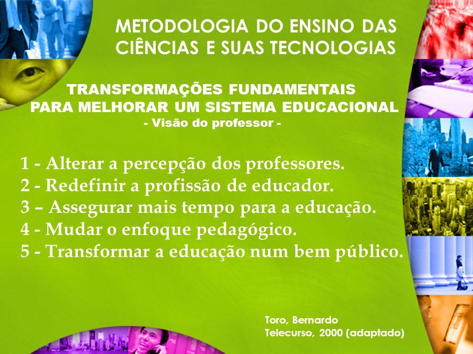 TRANSFORMAÇÕES FUNDAMENTAIS PARA MELHORAR UM SISTEMA EDUCACIONAL