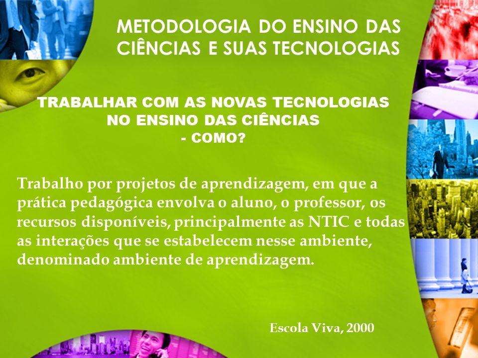 TRABALHAR COM AS NOVAS TECNOLOGIAS