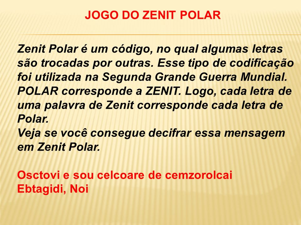 JOGO DO ZENIT POLAR