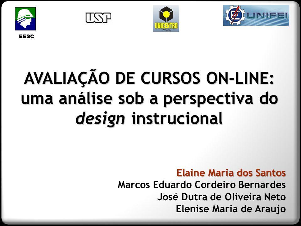 EESC AVALIAÇÃO DE CURSOS ON-LINE: uma análise sob a perspectiva do design instrucional. Elaine Maria dos Santos.
