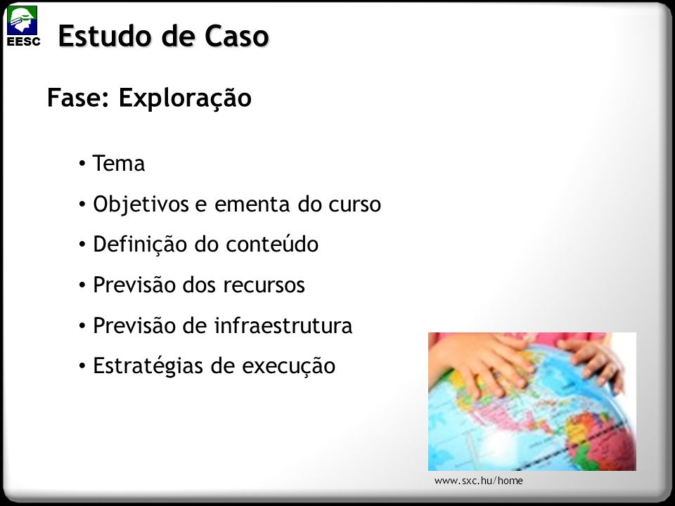 Estudo de Caso Fase: Exploração Tema Objetivos e ementa do curso