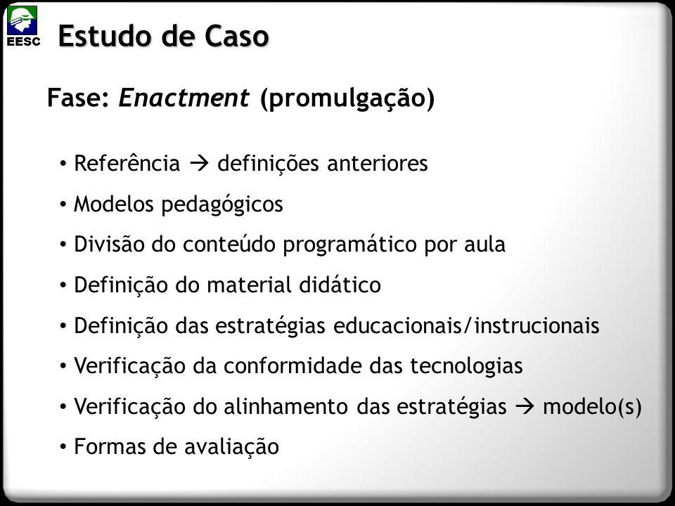 Estudo de Caso Fase: Enactment (promulgação)