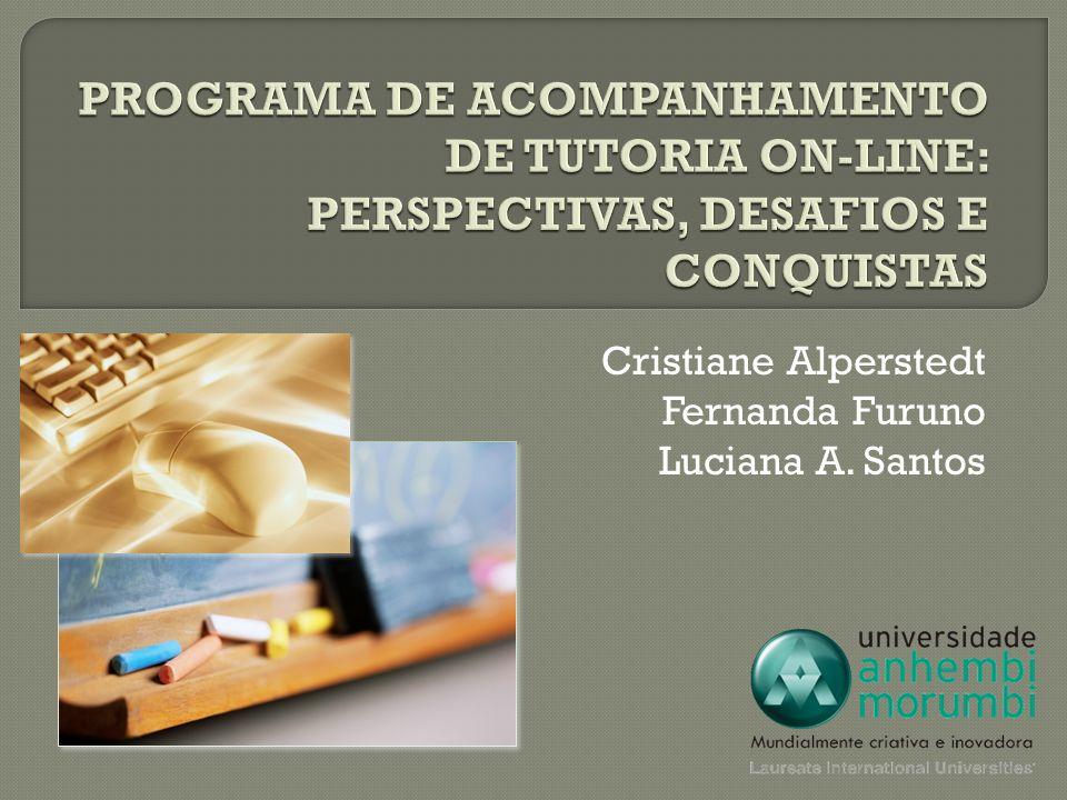 Cristiane Alperstedt Fernanda Furuno Luciana A. Santos