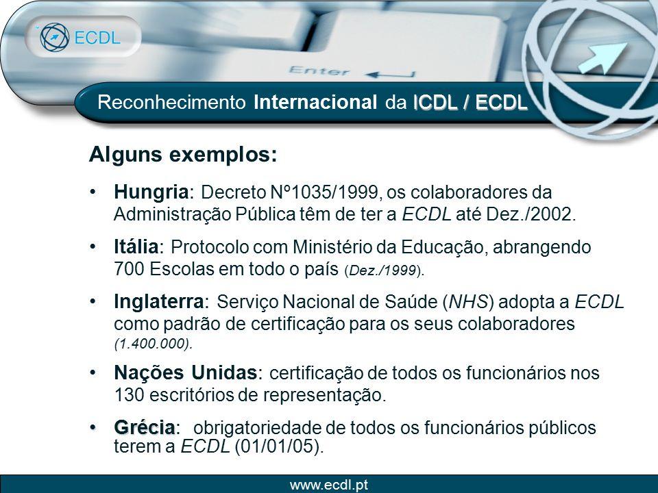 Alguns exemplos: Reconhecimento Internacional da ICDL / ECDL