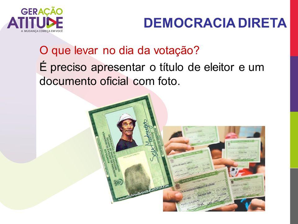 DEMOCRACIA DIRETA O que levar no dia da votação