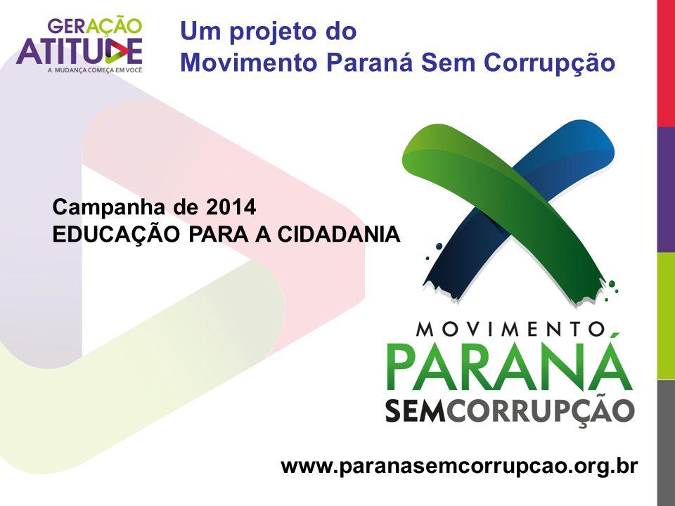 Um projeto do Movimento Paraná Sem Corrupção