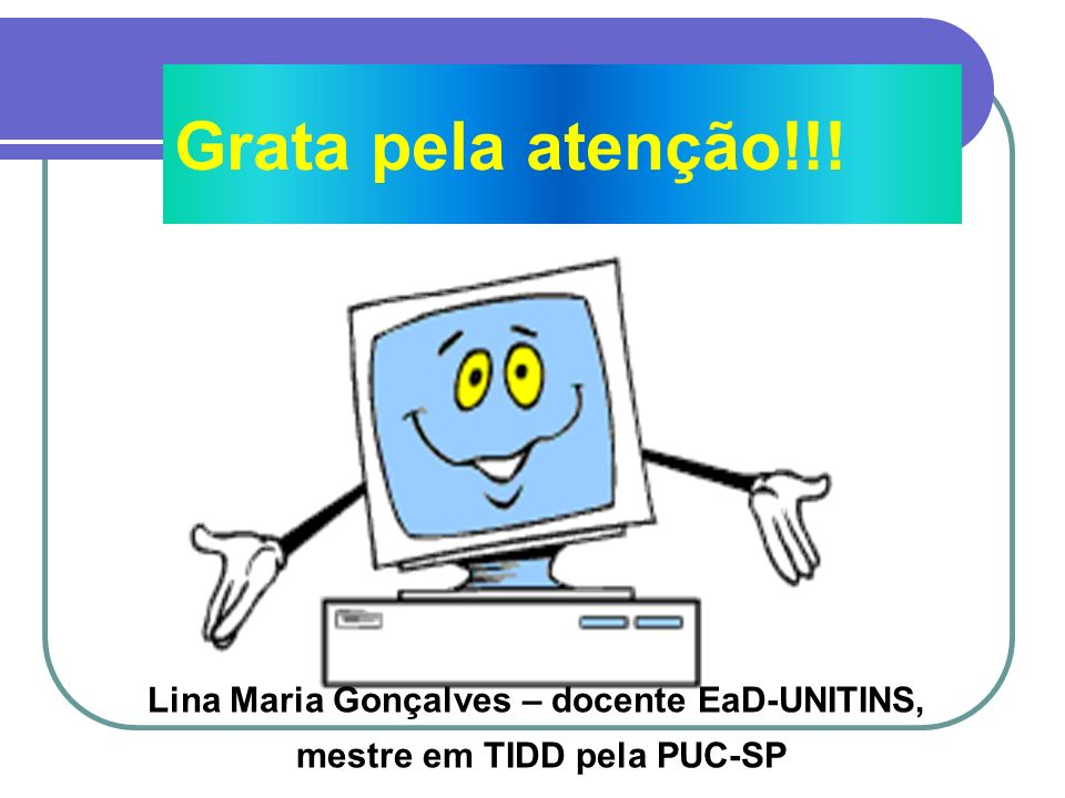 Lina Maria Gonçalves – docente EaD-UNITINS, mestre em TIDD pela PUC-SP