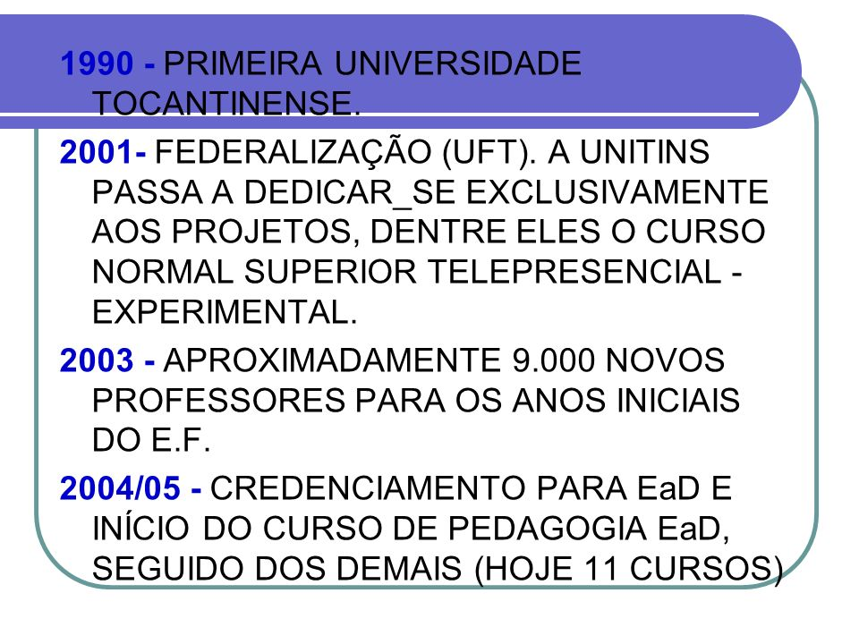 1990 - PRIMEIRA UNIVERSIDADE TOCANTINENSE.