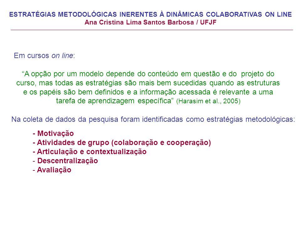 - Atividades de grupo (colaboração e cooperação)