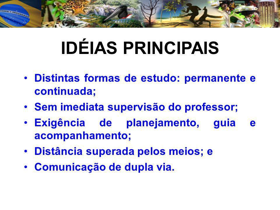 IDÉIAS PRINCIPAIS Distintas formas de estudo: permanente e continuada;