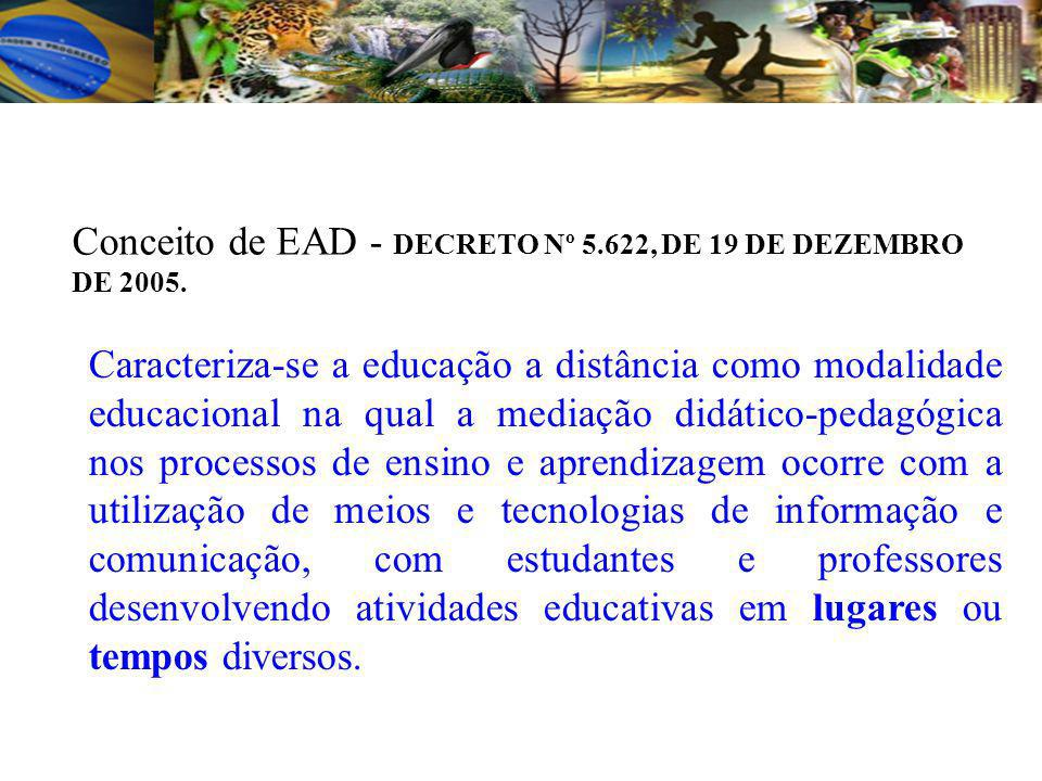 Conceito de EAD - DECRETO Nº 5.622, DE 19 DE DEZEMBRO DE 2005.