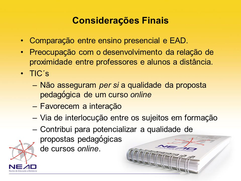 Considerações Finais Comparação entre ensino presencial e EAD.