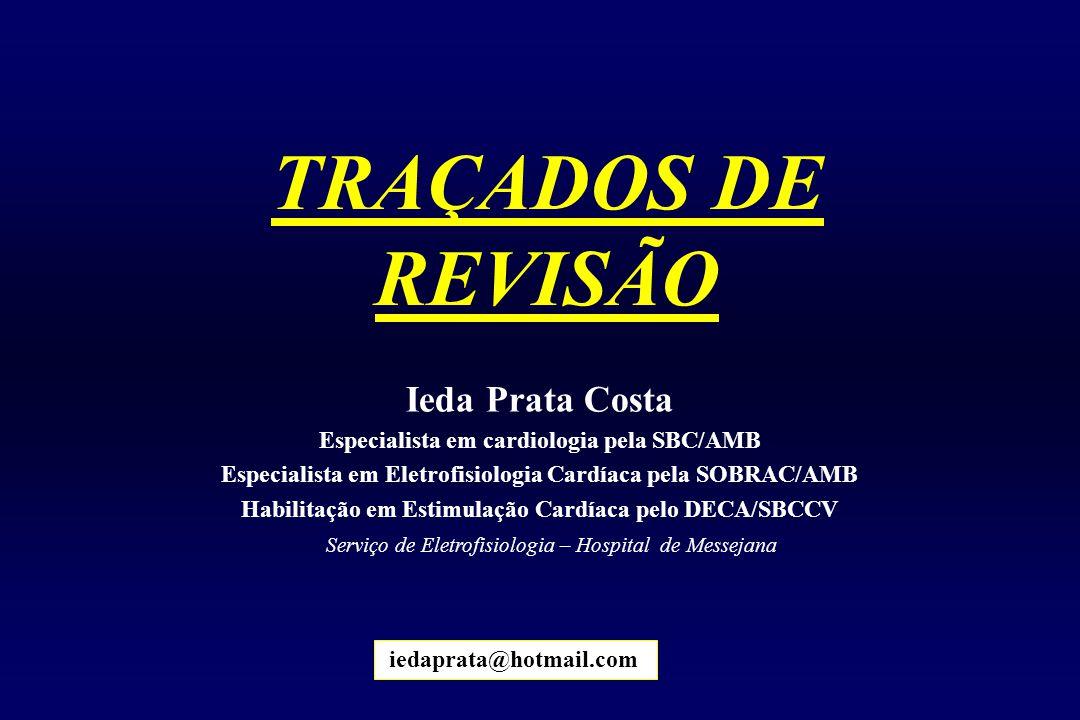 TRAÇADOS DE REVISÃO Ieda Prata Costa