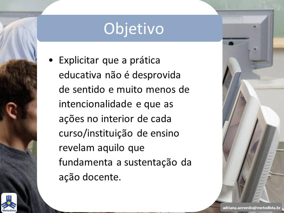 Objetivo Explicitar que a prática educativa não é desprovida