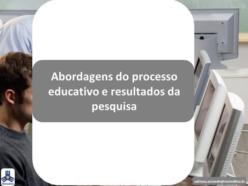Abordagens do processo educativo e resultados da pesquisa