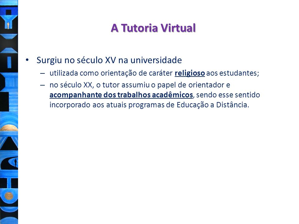 A Tutoria Virtual Surgiu no século XV na universidade
