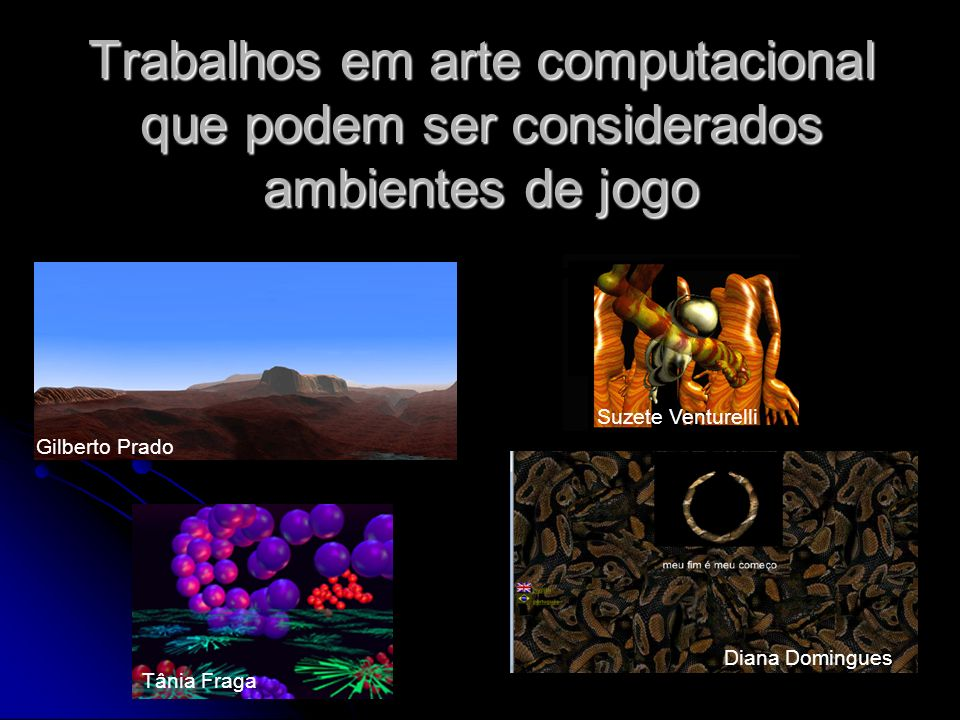 Trabalhos em arte computacional que podem ser considerados ambientes de jogo