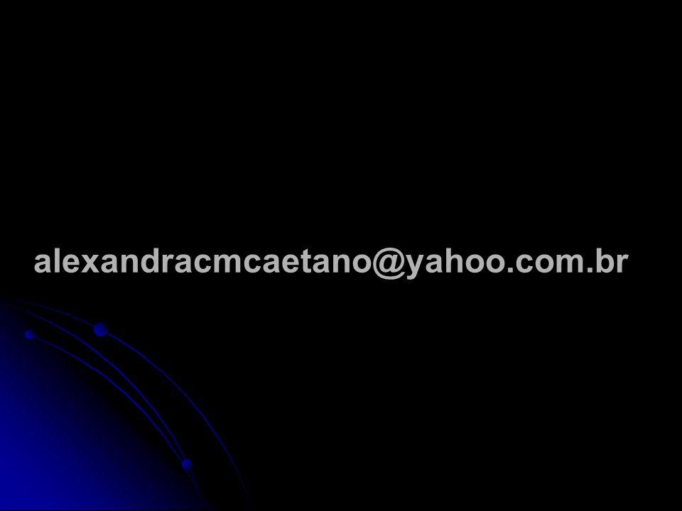alexandracmcaetano@yahoo.com.br