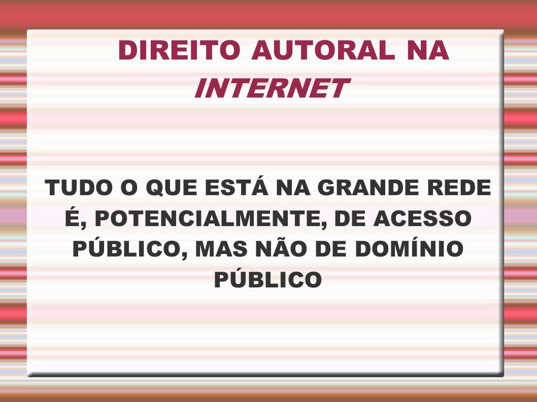 DIREITO AUTORAL NA INTERNET